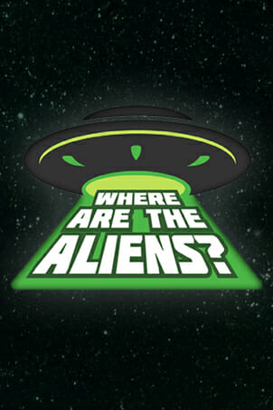 WHERE ARE THE ALIENS